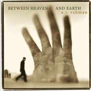 Between Heaven and Earth  [Music Download] -              By: A.R. Rahman