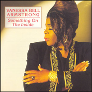 Something On The Inside  [Music Download] -     By: Vanessa Bell Armstrong