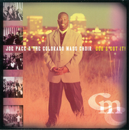 Just Come  [Music Download] -     By: Joe Pace, The Colorado Mass Choir