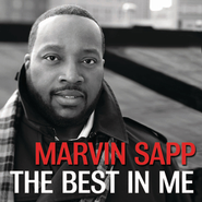 The Best In Me  [Music Download] -     By: Marvin Sapp