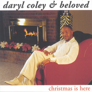 Christmas Is Here  [Music Download] -     By: Daryl Coley