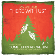 Here With Us  [Music Download] -     By: Joy Williams