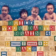 Build Your Baby's Brain Vol. 4 - Through the Power of Bach  [Music Download] -     By: Various Artists