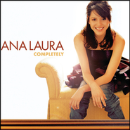 Completely  [Music Download] -     By: Ana Laura