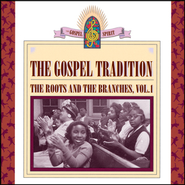 The Gospel Tradition: The Roots And The Branches Volume 1  [Music Download] -     By: Various Artists