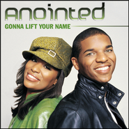 Gonna Lift Your Name  [Music Download] -     By: Anointed