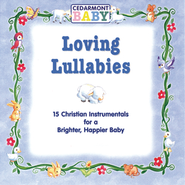 Loving Lullabies  [Music Download] -     By: Cedarmont Baby