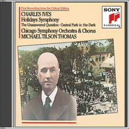Ives: Holidays (Symphony); The Unaswered Question; Central Park in the Dark  [Music Download] -     By: Michael Tilson Thomas, Chicago Symphony Orchestra