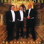 We Three Kings  [Music Download] -     By: The Irish Tenos