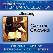 Lifesong Premium Collection [Performance Tracks]  [Music Download] -     By: Casting Crowns