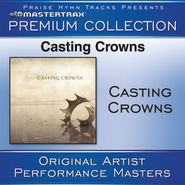 Casting Crowns Premium Collection [Performance Tracks]  [Music Download] -     By: Casting Crowns