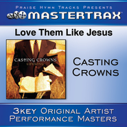 Love Them Like Jesus (With background vocals)  [Music Download] -     By: Casting Crowns
