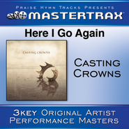 Here I Go Again (With background vocals)  [Music Download] -     By: Casting Crowns