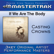 If We Are The Body [Performance Tracks]  [Music Download] -     By: Casting Crowns