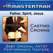 Father, Spirit, Jesus [Performance Tracks]  [Music Download] -     By: Casting Crowns