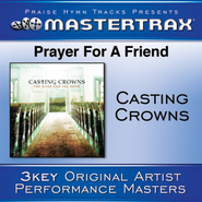 Prayer For A Friend (With background vocals)  [Music Download] -     By: Casting Crowns