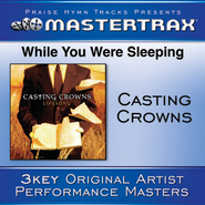 While You Were Sleeping (Medium without background vocals)  [Music Download] -     By: Casting Crowns