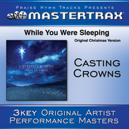While You Were Sleeping (Original Christmas Version) (Low without background vocals)  [Music Download] -     By: Casting Crowns