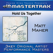 Hold Us Together (With Background Vocals)  [Music Download] -     By: Matt Maher