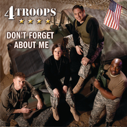 Don't Forget About Me  [Music Download] -     By: 4TROOPS