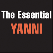 The Essential Yanni  [Music Download] -     By: Yanni