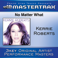 No Matter What (With Background Vocals)  [Music Download] -     By: Kerrie Roberts