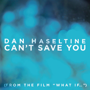Can't Save You  [Music Download] -     By: Dan Haseltine