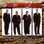 The Rocks Will Have To Wait  [Music Download] -              By: Fair Haven Quartet
