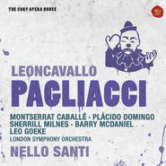 Leoncavallo: Pagliacci - The Sony Opera House  [Music Download] -     By: Placido Domingo, Montserrat Caballe