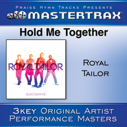 Hold Me Together [Performance Tracks]  [Music Download] -     By: Royal Tailor