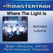 Where The Light Is (Low Without Background Vocals)  [Music Download] -     By: Anthem Lights