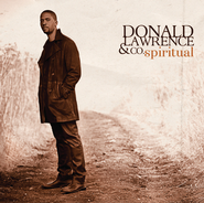 Spiritual  [Music Download] -     By: Donald Lawrence & Co