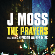 The Prayers  [Music Download] -     By: J Moss, Hezekiah Walker, Love Fellowship Choir