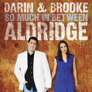 Love Makes the Ride Worthwhile  [Music Download] -              By: Darin Aldridge, Brooke Aldridge