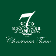 Christmas Time  [Music Download] -     By: 7 Sons of Soul