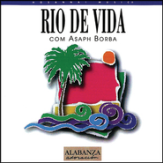 Rio De Vida  [Music Download] -     By: Asaph Borba