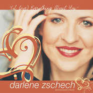 Everything About You  [Music Download] -     By: Darlene Zschech