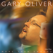 More Than Enough  [Music Download] -     By: Gary Oliver