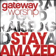 Stay Amazed  [Music Download] -     By: Gateway Worship