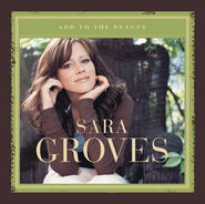 Add To The Beauty  [Music Download] -     By: Sara Groves