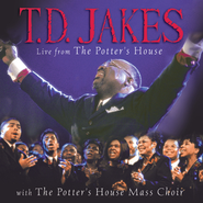Live From The Potter's House  [Music Download] -     By: T.D. Jakes