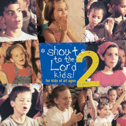 Shout To The Lord Kids 2  [Music Download] -     By: Various Artists