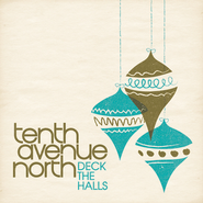 Deck The Halls  [Music Download] -     By: Tenth Avenue North