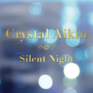Silent Night  [Music Download] -     By: Crystal Aikin
