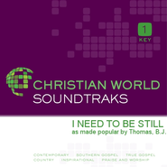 I Need To Be Still  [Music Download] -              By: B.J. Thomas