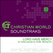 Lord Have Mercy  [Music Download] -              By: Michael W. Smith