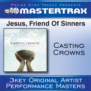 Jesus, Friend Of Sinners (With Background Vocals)  [Music Download] -     By: Casting Crowns
