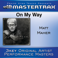 On My Way (With Background Vocals)  [Music Download] -     By: Matt Maher
