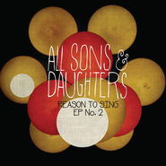 Reason To Sing EP #2   [Music Download] -     By: All Sons & Daughters