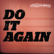 Do It Again  [Music Download] -     By: Planetshakers